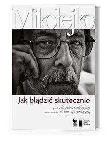 Jak-bladzic-skutecznie-Prof-Zbigniew-Mikolejko-w-rozmowie-z-Dorota-Kowalska_Kowalska,images_product,21,978-83-268-1235-4